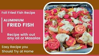 How To Cook Like a Chef || Recipes and Food Hacks || Foil Fried Fish || Cooking without Oil || Fish