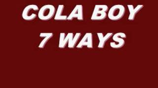 COLA BOY 7 WAYS ...mp4