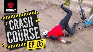 How To Avoid Crashing Over The Bars| GMBN's Crash Course Ep. 5