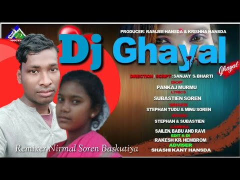 Ghayal _ Ghayal 💘 New Santali Dj Song 2019 Nirmal Soren