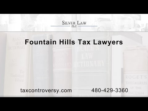 Fountain Hills Tax Lawyers | Silver Law