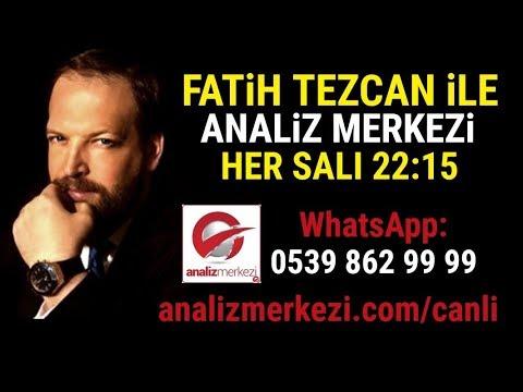 Fatih Tezcan ile Analiz Merkezi Canlı Yayında!