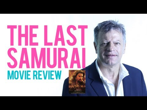 The Last Samurai - By Edward Zwick - Review By Soon Pretorius