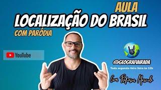 Aula Localização do Brasil - www.professormarcelo.com