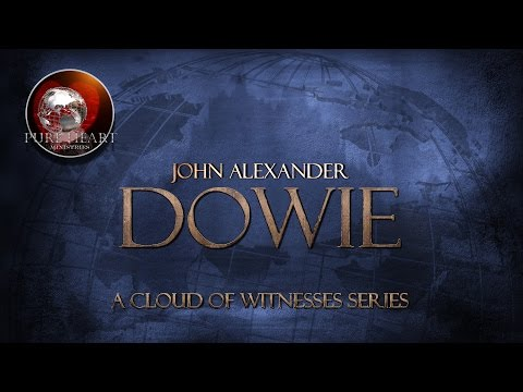 Ultimate Documentary on John Alexander Dowie, An Apostle of Healing