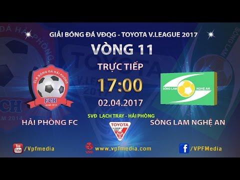 FULL | HẢI PHÒNG (1-1) SÔNG LAM NGHỆ AN | VÒNG 11 V.LEAGUE 2017