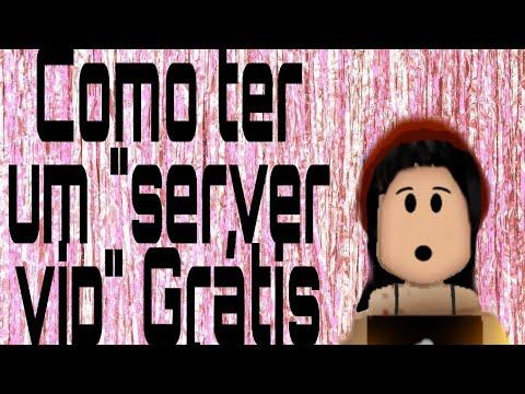 Como Ter Server Vip Gratis No Roblox Youtube
