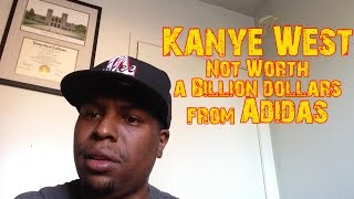 Kanye West Not Worth a Billion dollars from Adidas Deal