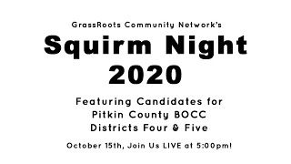 Squirm Night 2020 - Pitkin County BOCC Candidates (D4 & D5)