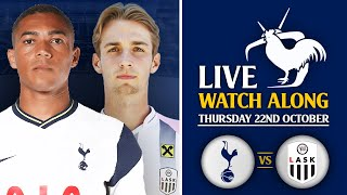 Tottenham Vs LASK Linz [LIVE WATCHALONG]