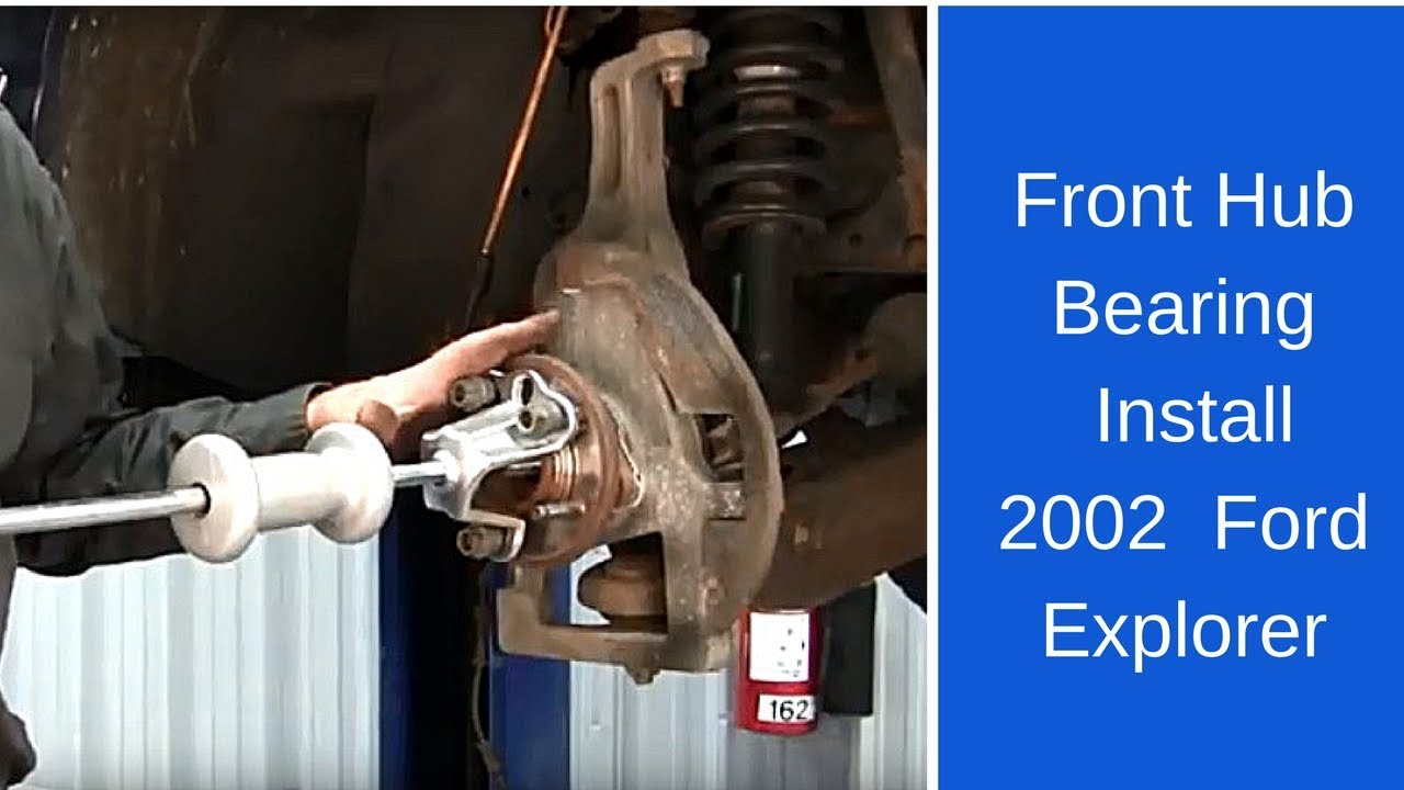 2002 Ford Explorer Front Hub Bearing Installation Youtube