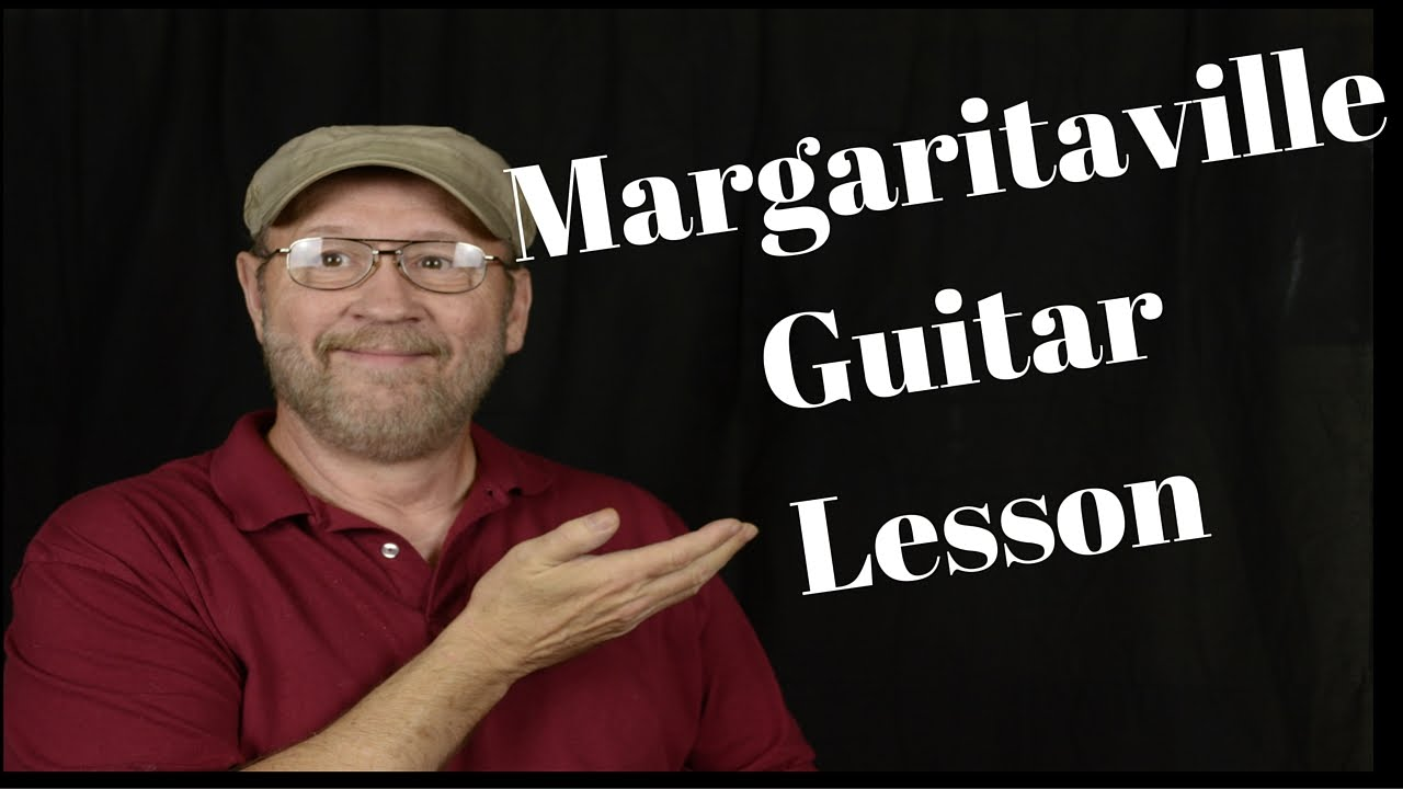 How To Margaritaville Guitar Lesson Youtube