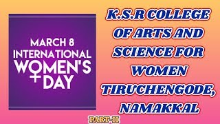 International Women's Day celebration PART-III -Student-K.S.R. COLLEGE OF ARTS AND SCIENCE FOR WOMEN