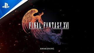 Final Fantasy XVI - Awakening Trailer | PS5