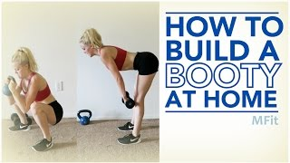 How To Build A Booty At Home | MFit