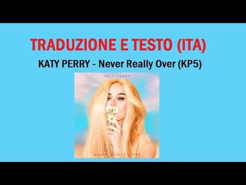 Katy Perry - Never Really Over (Traduzione ITA E Testo)