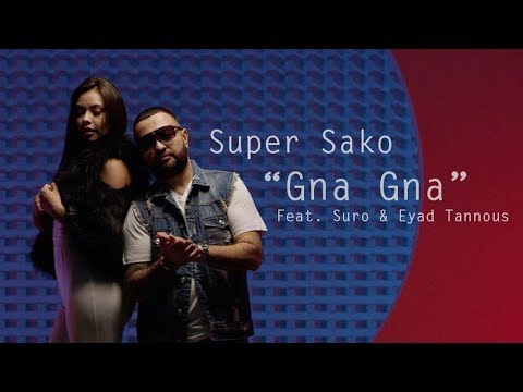 Super Sako - Gna Gna | لا تغيبي Feat. Eyad Tannous \u0026 Suro (Official Music Video)