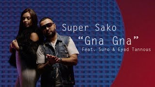Super Sako - Gna Gna | لا تغيبي feat. Eyad Tannous & Suro (Official Music Video)