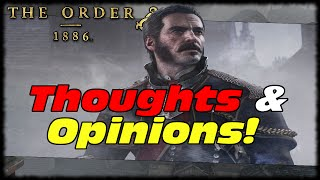 The Order 1886 My Thoughts & Opinions Not A Review! The Order 1886 First Hour Of Gameplay!