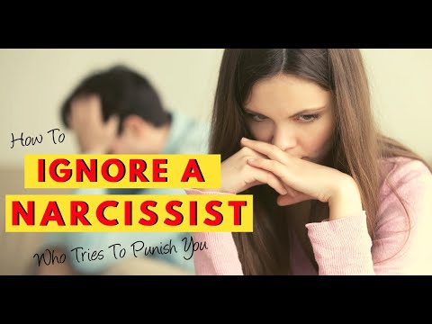 How To Ignore A Narcissist Who Tries To Punish You