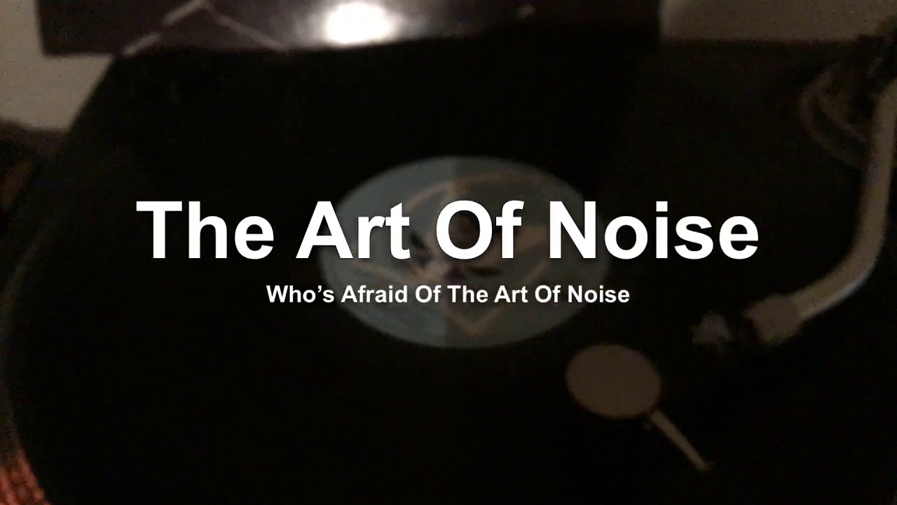 Listening To My Lps 12s The Art Of Noise Whos Afraid Of Lp