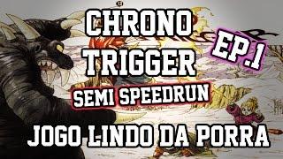 [CHRONO TRIGGER] SEMI SPEEDRUN #1 - O COMEÇO