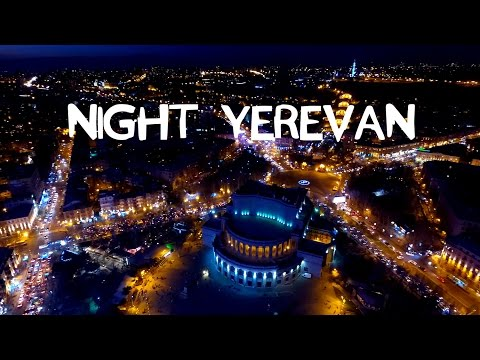 Night Yerevan - Ночной Ереван
