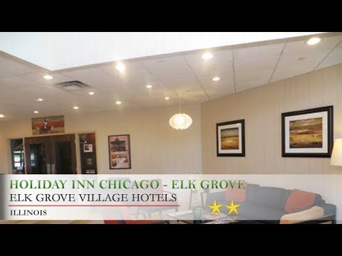 Holiday Inn Chicago - Elk Grove - Elk Grove Village Hotels, Illinois