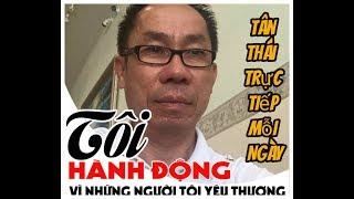 Tan Thai Trực Tiếp -Ai Trã Lời Giùm Đất Nước Sẽ Về Đâu?-08-Giờ Tối Việt Nam 07/04/2020 Số 22