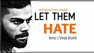 MOTIVATION TO STUDY - LET THEM HATE - Motivational Video |Virat Kohli| |Timc|