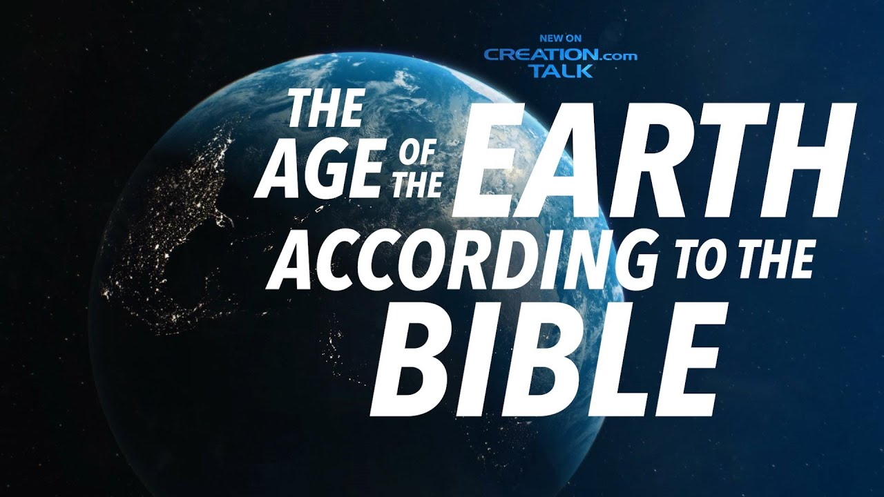 The Age of the Earth According to the Bible