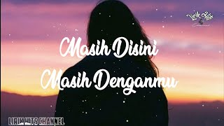 Download lagu Goliath - Masih Disini Masih Denganmu ( Lyrics ) [ Cover Willy Anggawinata ]