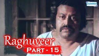Raghuveer - Part 15 of 16 - Kannada Hit Movies - Chaitrada Premanjali