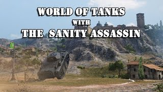 World of Tanks with The Sanity Assassin