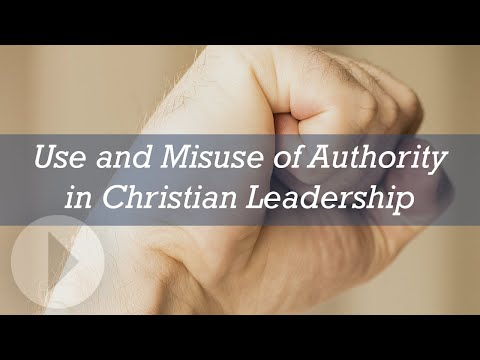 The Use and Misuse of Authority in Christian Leadership - Diane Langberg