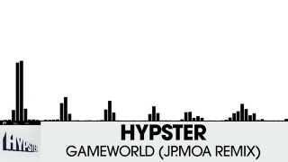 Hypster - Gameworld (JP.Moa Remix) [Electro House | Plasmapool]