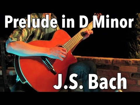 J.S. Bach - Prelude in D Minor - Classical Guitar Performance