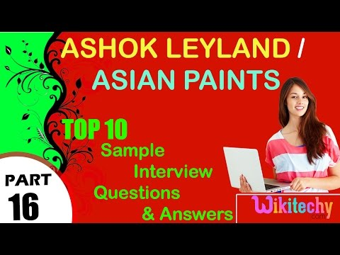 ashok leyland   asian paints top most interview questions and answers for freshers/experienced