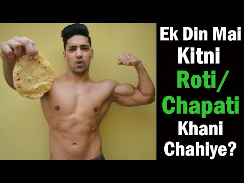 How Much ROTI/CHAPATI  in a Day for Muscle Building/Weight Lose/Gain - Bodybuilding Diet