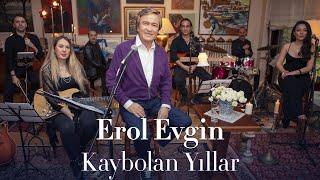 Erol Evgin  - Kaybolan Yıllar / Sevdiklerim (Akustik)