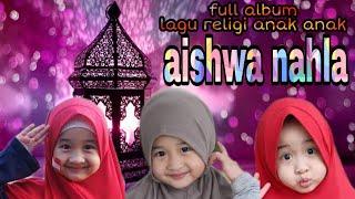FULL ALBUM LAGU RELIGI VERSI ANAK - AISHWA NAHLA (full tanpa jeda iklan)