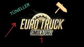 EURO TRUCK SIMULATOR 2 (Direksiyon seti ile) TÜNELLER !!  (1)