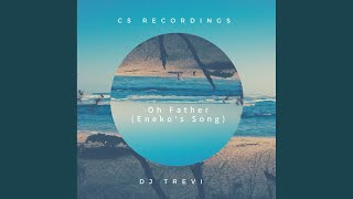Oh Father (Eneko's Song) (Original Mix)