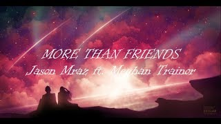 Jason Mraz - More Than Friends ft. Meghan Trainor (Lyrics)