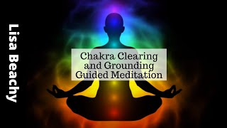 Chakra Clearing and Grounding Guided Meditation - A Meditation for the 7 Chakras