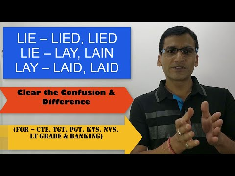 Clear the Difference & Confusion  (LIE – LIED, LIED), (LIE – LAY, LAIN), (LAY – LAID, LAID)