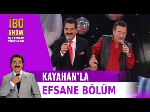 Kayahan'la Efsane Bölüm (İbo Show 2007)