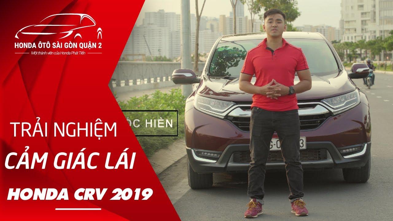 Trải Nghiệm Cảm Giác Lái HONDA CRV 2019   Honda Phát Tiến - YouTube