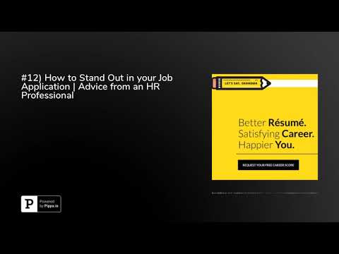 12) How to Stand Out in your Job Application Advice from an HR