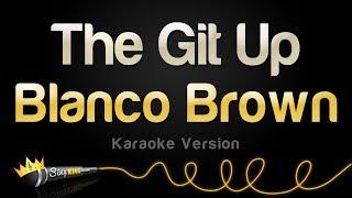 Blanco Brown The Git Up Karaoke Version.mp3